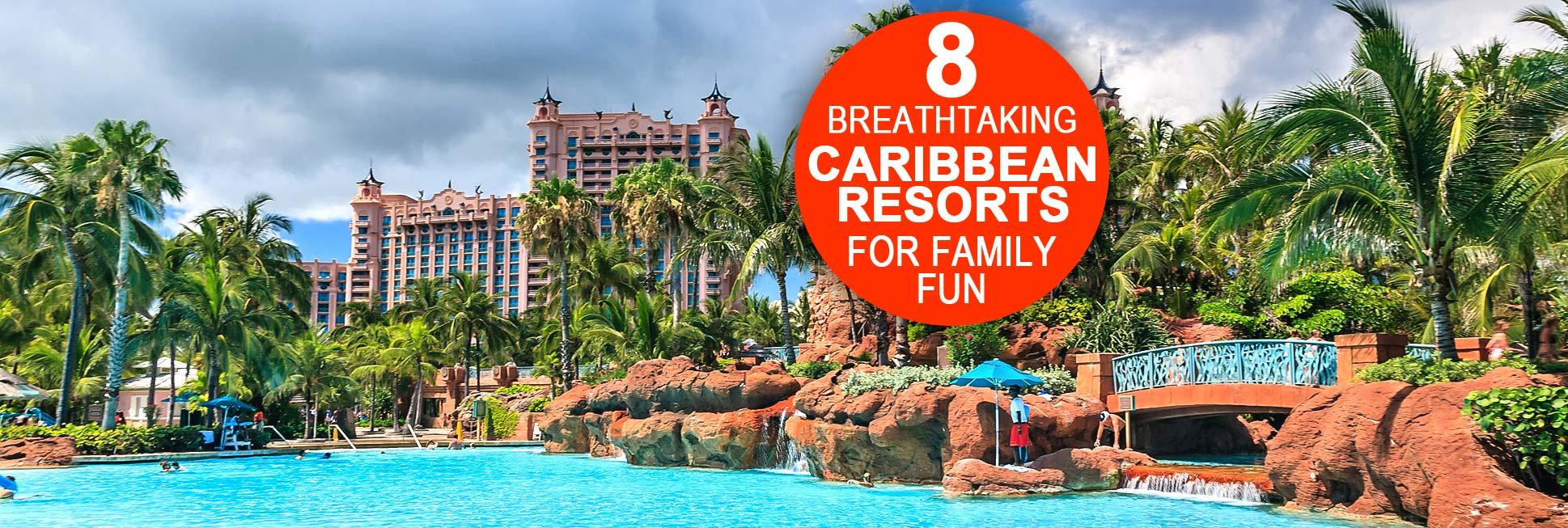The 8 Top All Inclusive Family Caribbean Resorts