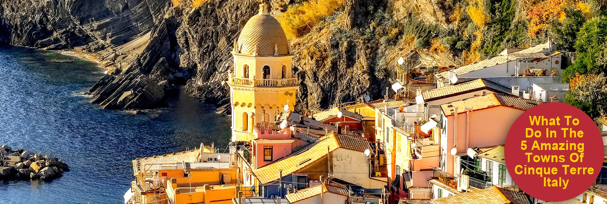 What To Do In The 5 Amazing Towns Of Cinque Terre Italy