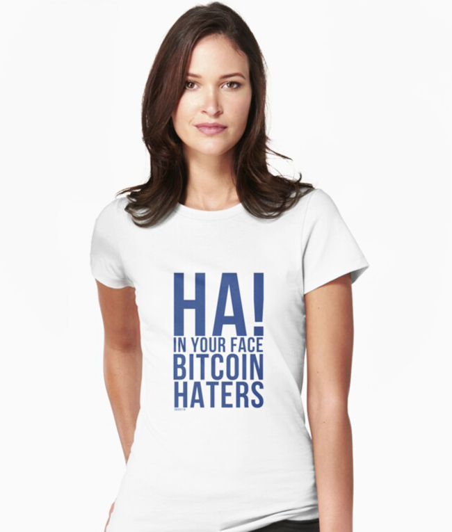 Ha! In Your Face Bitcoin Haters - Women's fitted T-shirt