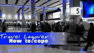 experienced travelers layover secrets